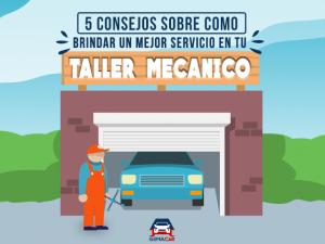 5 consejos sobre como brindar un mejor servicio en tu taller mecanico